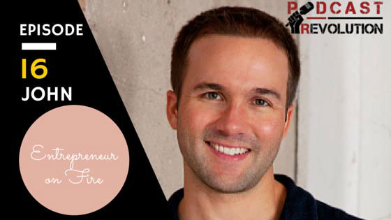 16. Podcasting on Fire, multi-million dollar podcast businesses and massive successes with John Lee Dumas