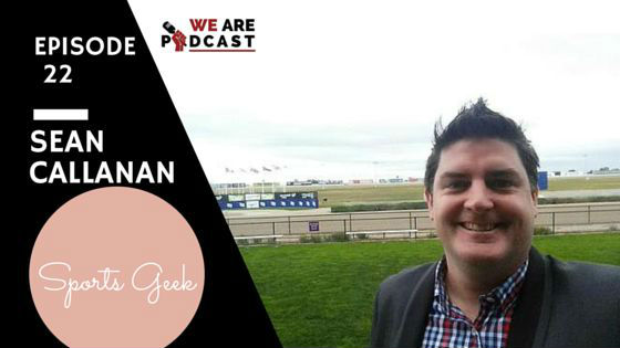22. 2 successful podcasts and an international business built on creating a podcast platform with Sean Callanan