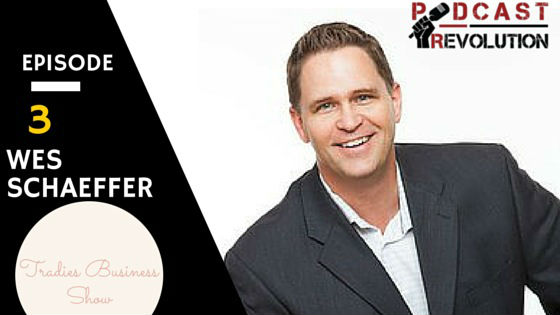 3. Pre-Podcasting Processing, The Sales Whisperer,Establishing yourself as an authority, Sustainable model with Wes Schaeffer