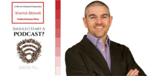 12. How do you decide between your passion podcast and your business podcast with Warrick Bidwell