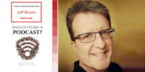 16. How to get the best out of your podcast interview with Jeff Brown
