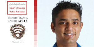 41. When Should I Start A Podcast and how to make it work with Sean D'Souza