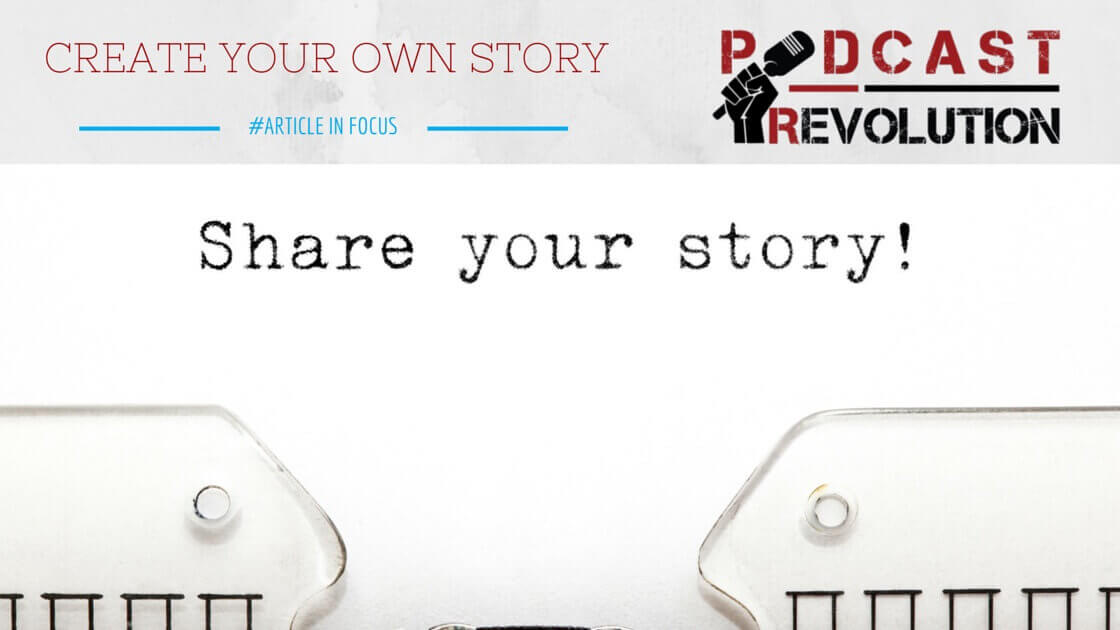 Create your own story - Podcast Revolution