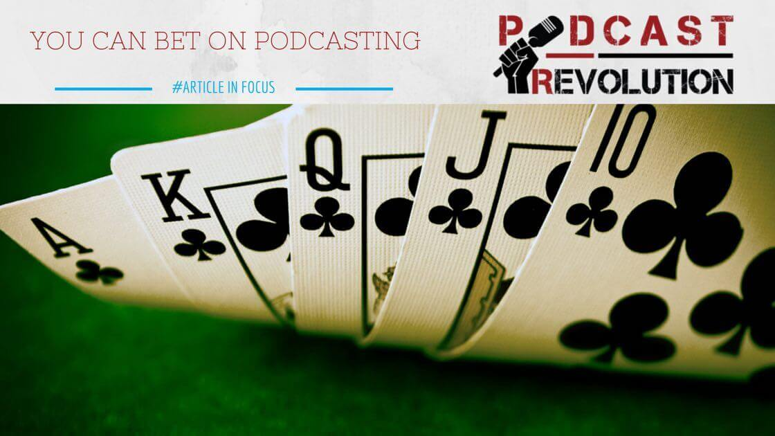 You can bet on Podcasting