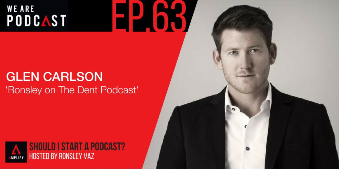 63. Ronsley on The Dent Podcast with Glen Carlson