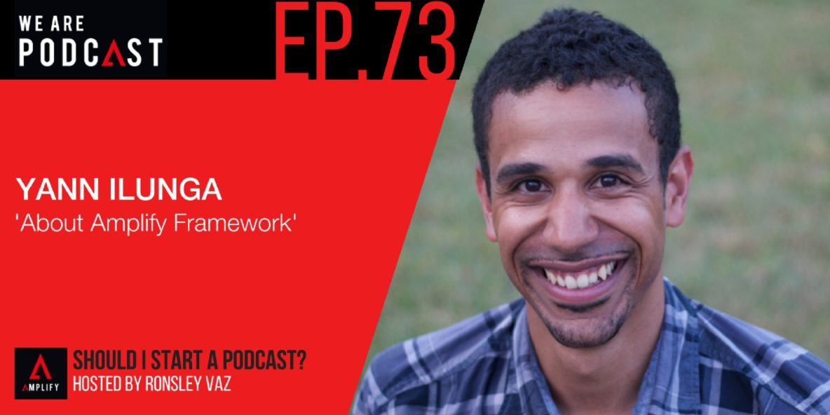 73. About Amplify Framework with Yann Ilunga