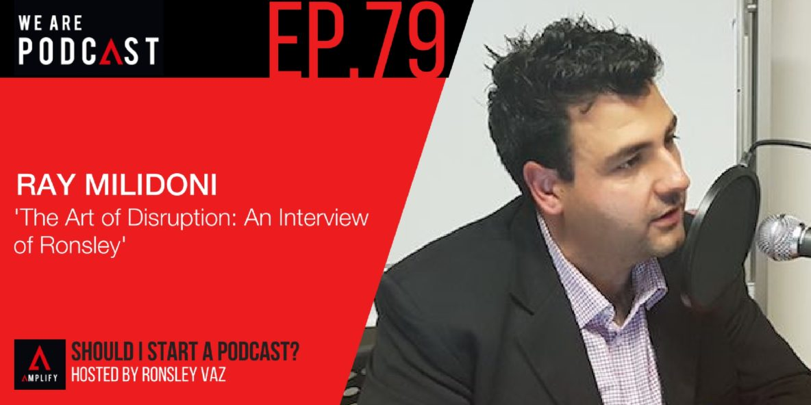 79. The Art of Disruption: An Interview of Ronsley by Ray Milidoni