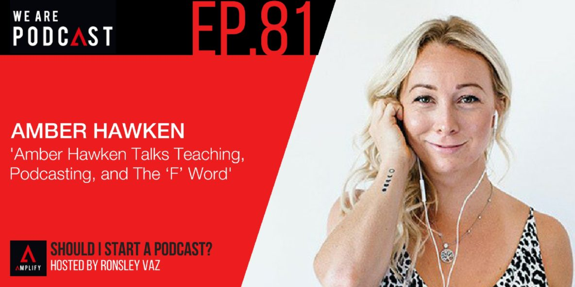 81. Amber Hawken Talks Teaching, Podcasting, and The 'F' Word