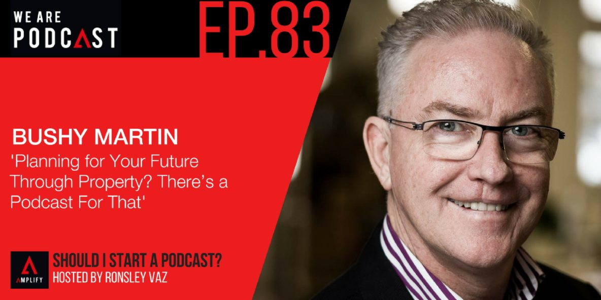 83. Planning for Your Future Through Property? There's a Podcast For That